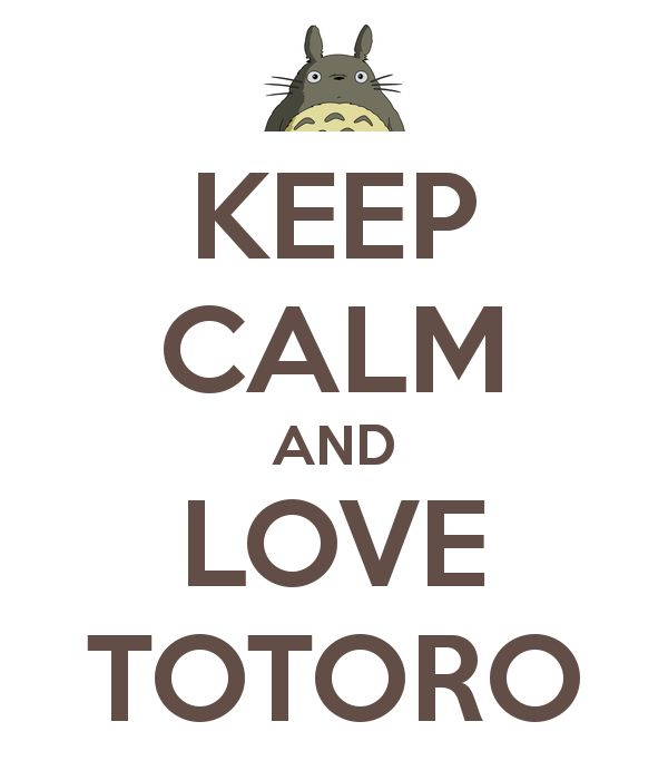 Keep Calm & Love Totoro