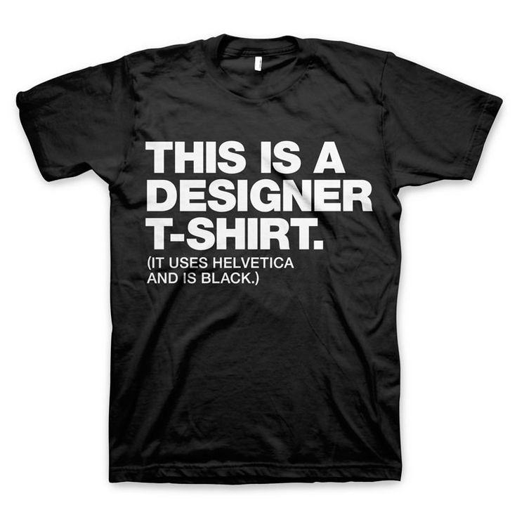"""""""This is a designer t-shirt"""" Design and Typography T-Shirts"""