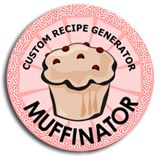 Muffinator!  Okay - so ratios aren't too hard to figure out, but how much fun is this muffin recipe generator?