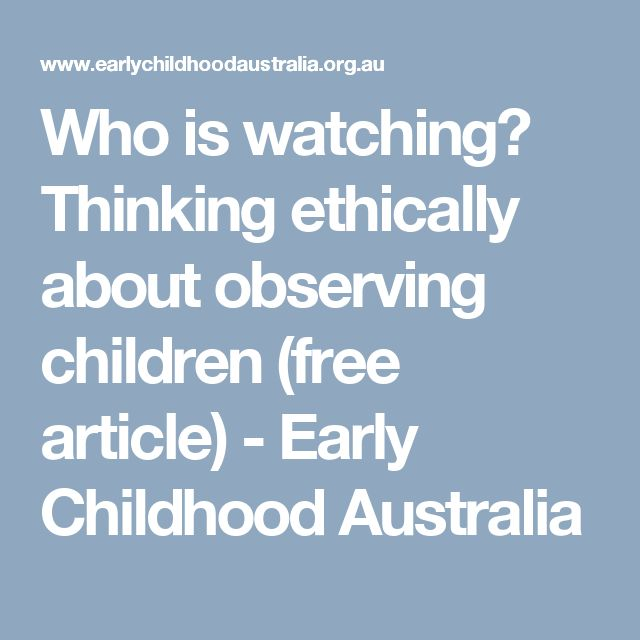 Who is watching? Thinking ethically about observing children (free article) - Early Childhood Australia