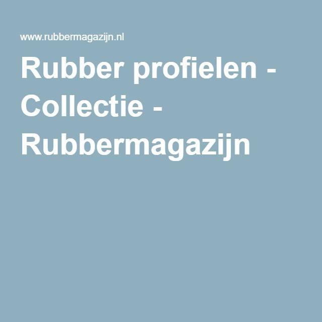 Rubber profielen - Collectie - Rubbermagazijn