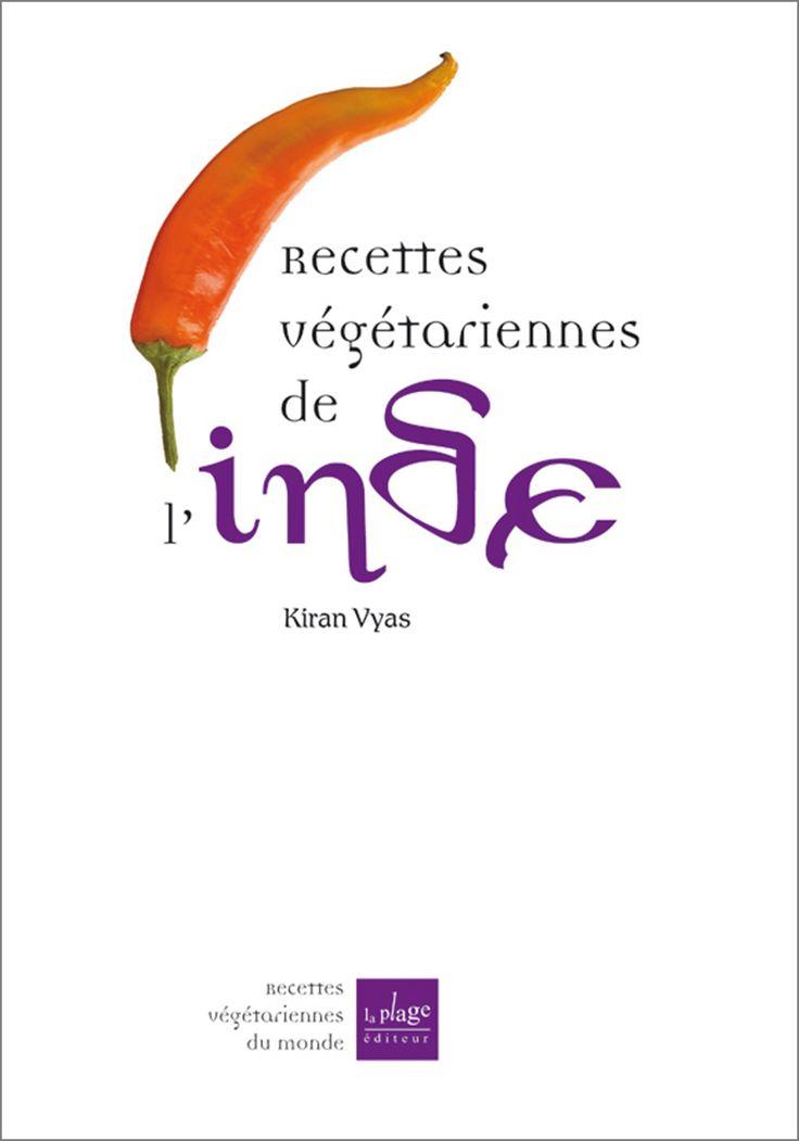 Recettes végétariennes de l'Inde - Le Livre Cuisine de Kiran Vyas La cuisine végétarienne indienne est issue d'une tradition millénaire. Des millions d'Indiens sont végétariens...