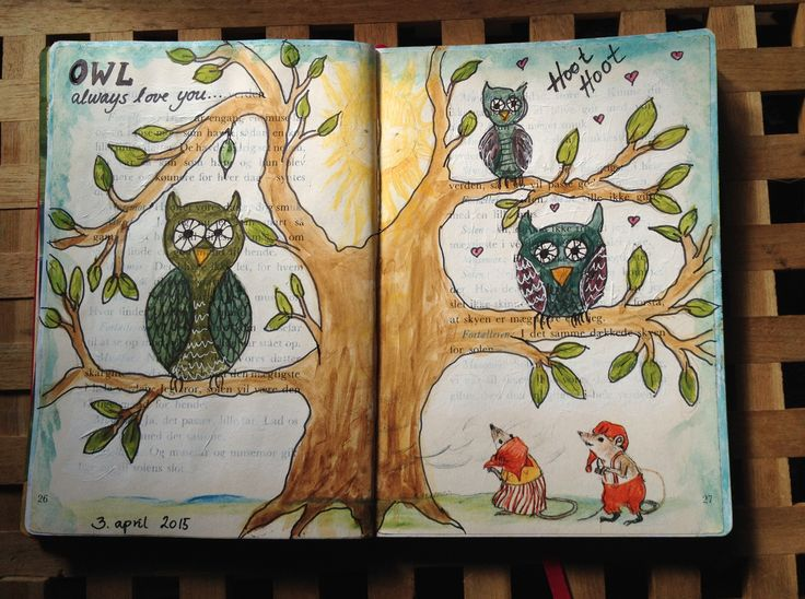 Art Journal # 7 - OWL always love you, hoot hoot.  Used pages from a very old school-book as background, painted with acrylics and watercolors.