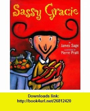 Sassy Gracie (9780525458852) James Sage , ISBN-10: 0525458859  , ISBN-13: 978-0525458852 ,  , tutorials , pdf , ebook , torrent , downloads , rapidshare , filesonic , hotfile , megaupload , fileserve