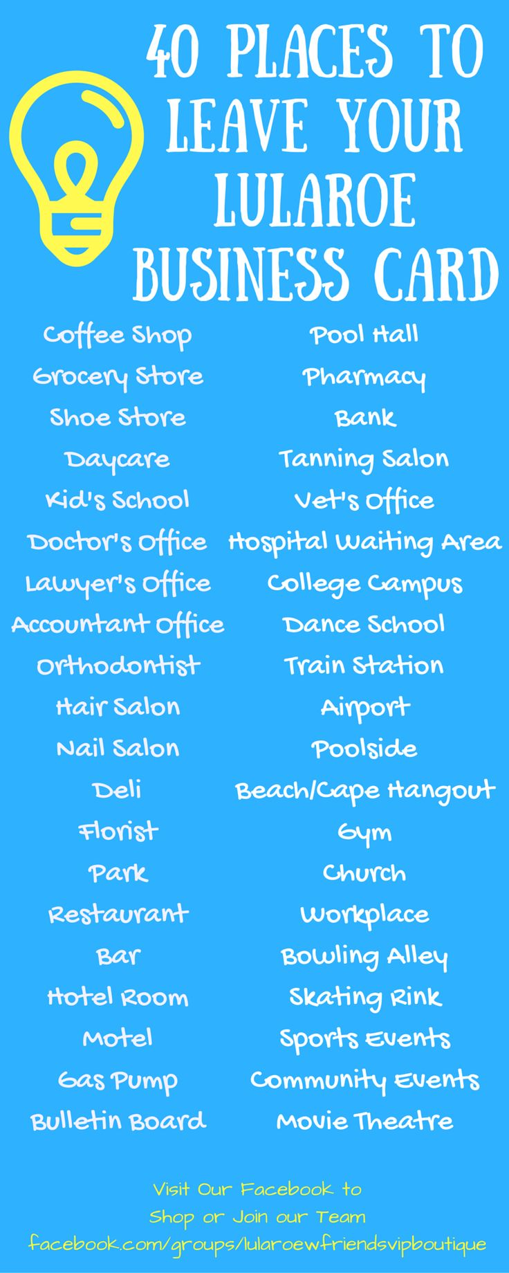 40 Places to leave a LuLaRoe Business Card. Visit our Facebook group to learn more and to shop our collection https://www.facebook.com/groups/lularoewithfriendsvipboutique/