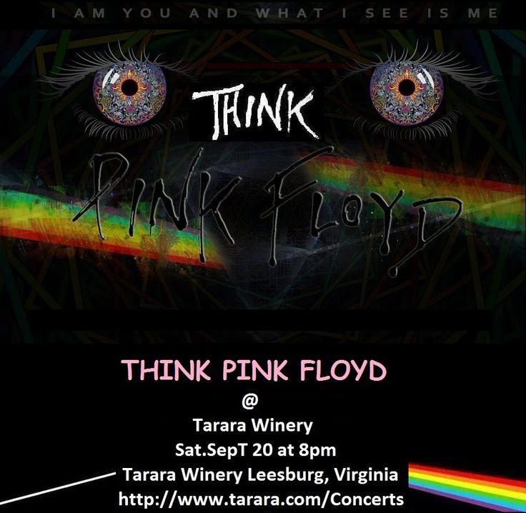 THINK PINKFLOYD... NEXT THINK PINK FLOYD SHOW SEPT 19TH Big Heads Town & Country 489 E Countyline Rd Warminster, Pennsylvania 18974----(215) 441-0436+ + + + + +THINK PINK FLOYD @ Tarara Winery
