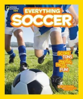 Everything Soccer: Score Tons of Photos, Facts, and Fun by Blake Hoena 796.334 HOE Score! Finally, a book that explains everything about soccer -- a favorite team sport played by millions of kids around the globe. From patches of dirt to gleaming turf, soccer is a game for all. Meet soccer's superstars. Learn the rules. Get kitted up, get out on the field, and show off your fancy footwork.