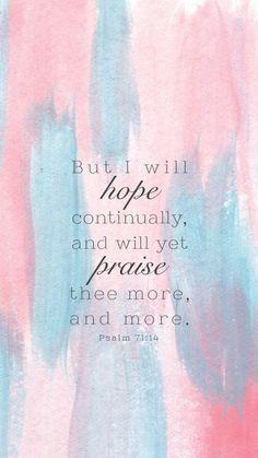 #AdventistChurch  hope. praise. Psalm 71:14 http://www.sdahymnal.net/   Psalms   Pinterest   Psalms, God Loves You and Praise God