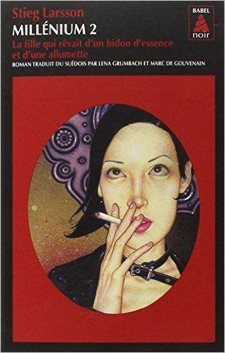Amazon.fr - Millenium 2 - La fille qui rêvait d'un bidon d'essence - Stieg Larsson - Livres
