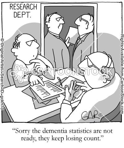 Sorry the dementia statistics are not ready, they keep losing count.'