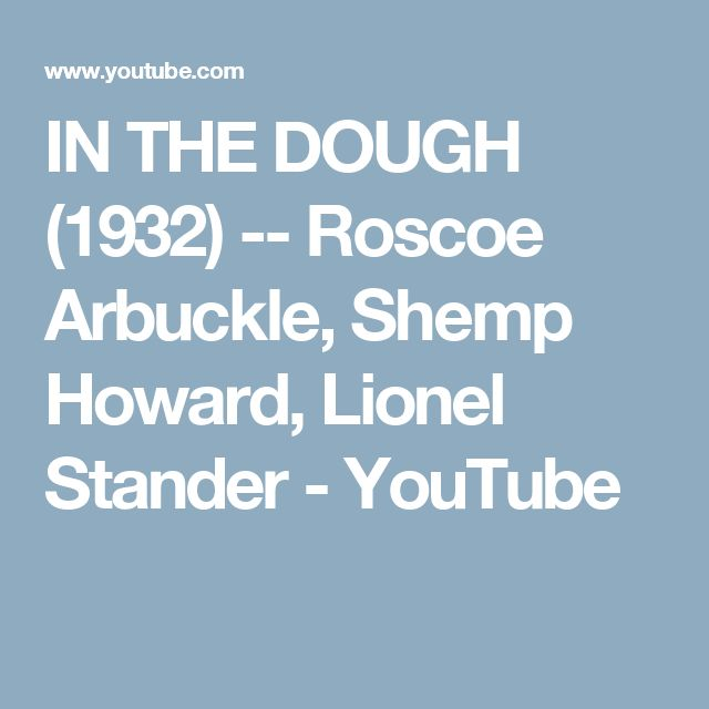 IN THE DOUGH (1932) -- Roscoe Arbuckle, Shemp Howard, Lionel Stander - YouTube