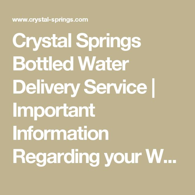 Crystal Springs Bottled Water Delivery Service | Important Information Regarding your Water Dispenser Rental