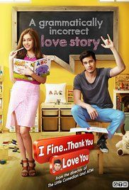 I'M Fine Thankyou Love You Full Movie. Yim goes to English school to keep his Japanese girlfriend in this Thai romantic comedy.