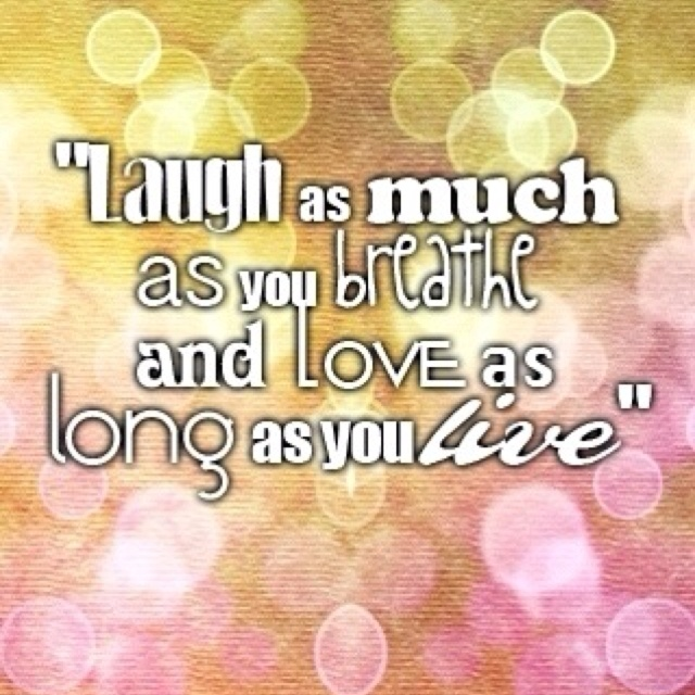 Live Love And Laugh Quotes: 510 Best Images About Live Laugh Love On Pinterest