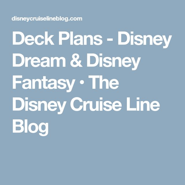 Deck Plans - Disney Dream & Disney Fantasy • The Disney Cruise Line Blog