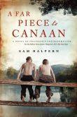 A Far Piece to Canaan: A Novel of Friendship and Redemption.Father of Justin Halpern...@HarperCollins @Paul Hochman ...Interesting Background Author Sam Halpern @Lu Swens @Ryan