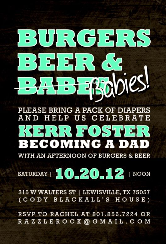 Beer and diaper party...a man's baby shower :) Could do brats instead of  burgers
