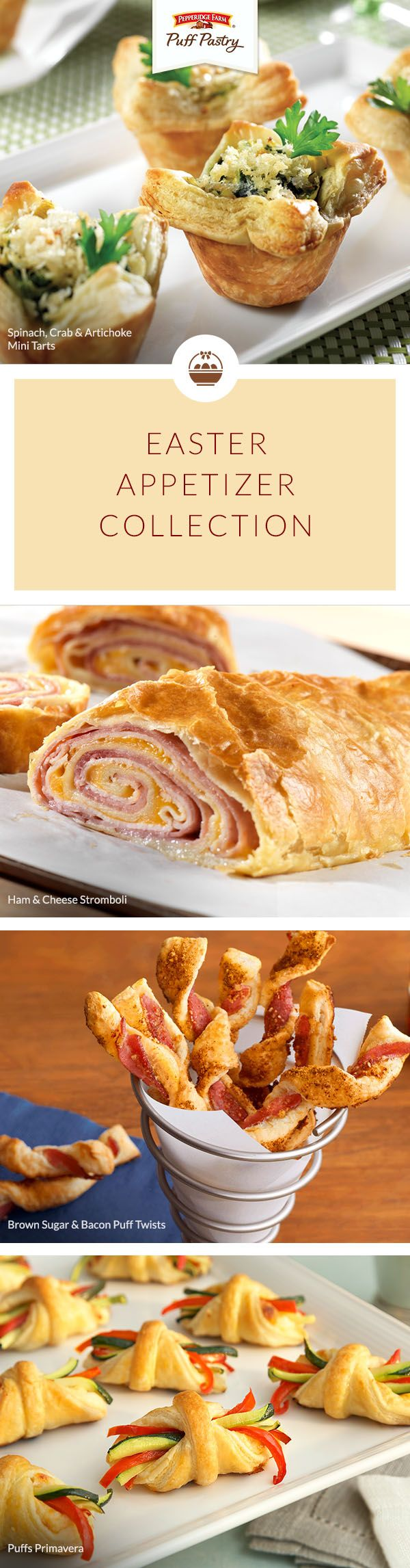 Pepperidge Farm Puff Pastry Easter Appetizer Recipe Collection. Whether you're hosting Easter dinner or celebrating at a potluck, this list is full of fabulous Easter appetizers to serve. Everyone will spring to the table for these Puff Pastry treats like Brown Sugar and Bacon Twists, Puffs Primavera and Ham and Cheese Stromboli.