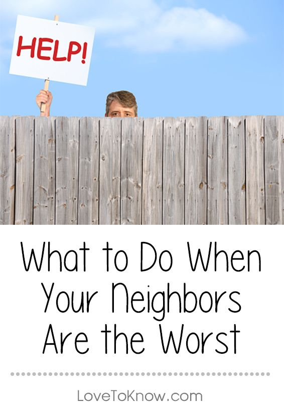"Unless you live far, far away from other human beings or reside in a community straight out of a 1950s sitcom (where the worst thing that ever happened was your kid climbing the town water tower - scandalous!), then you've probably dealt with a bad neighbor now and again. Some neighbors go beyond merely bad and are clearly doing all they can to earn the title of ""Worst Neighbor Ever."" Here's a handy list of some of the standouts and ways to deal with them."