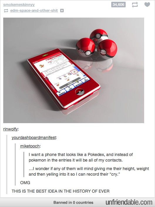 Pokedex cellphones. Sad thing is, I would TOTALLY buy this in a heart beat. True story.