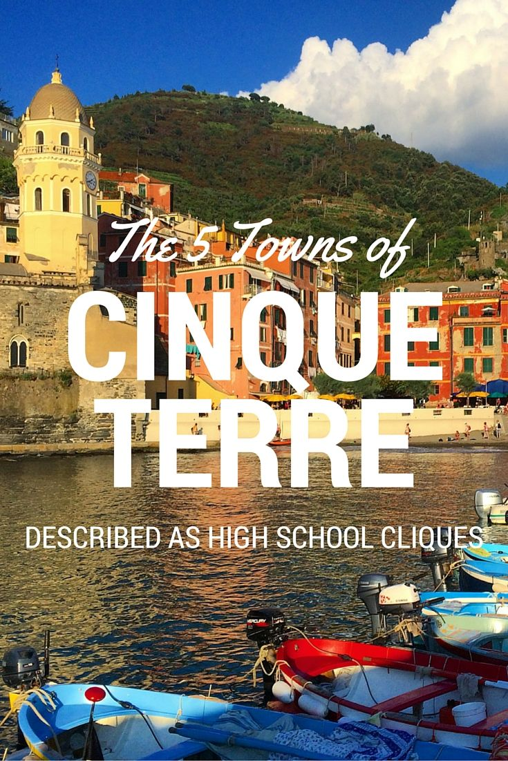 Cinque Terre has 5 towns: Vernazza, Monterosso, Corniglia, Riomaggiore, and Manarola. Find out the personality differences between all of them described as High School Cliques!