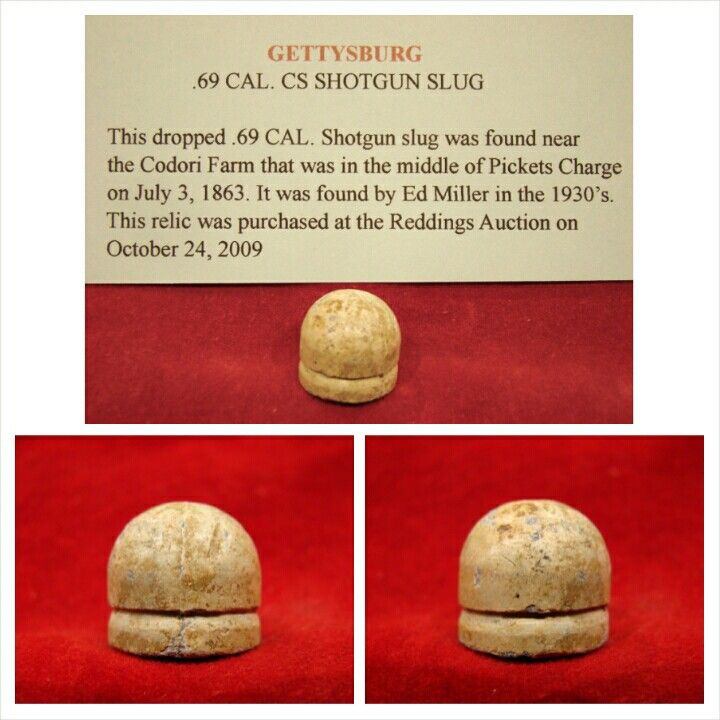 """Dug Confederate """"Shotgun Slug"""" .69 Cal. from Codori Farm, Gettysburg, PA.  Ref. Mason & McKee# 64. Used by North Carolina Troops and known to be produced at the School of the deaf, dumb, and blind of Raleigh (which was converted to a cartridge lab). This is the scarcest of the slug varieties. Eyeballed by Ed Miller in the 1930′s. Perfect dropped condition."""