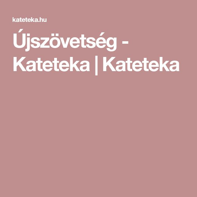 Újszövetség - Kateteka | Kateteka