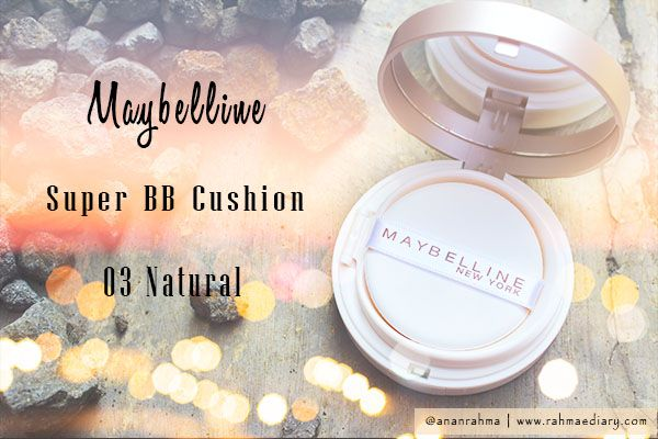 Maybelline Super BB Cushion, high coverage BB cushion #makeup #maybelline #blogpost #beautyreview #indonesiablogger #blogger