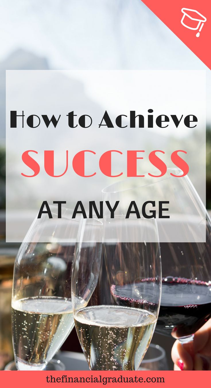 You are never too young, or too old, to achieve great success. Here are some simple tips on how you can start your journey to success today!