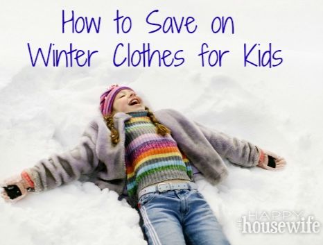 Tips to Save on Winter Clothes for Kids | The Happy Housewife