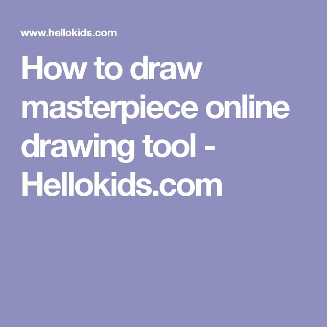 How to draw masterpiece online drawing tool - Hellokids.com
