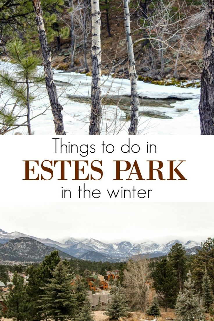THINGS TO DO IN ESTES PARK IN THE WINTER | Everyday Laura ...