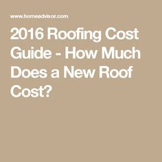 2016 Roofing Cost Guide   How Much Does A New Roof Cost?