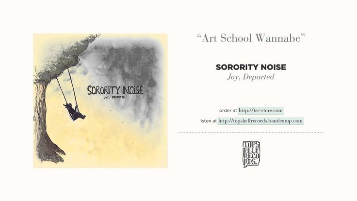 Art School Wannabe By Sorority Noise Sorority Art School Noise