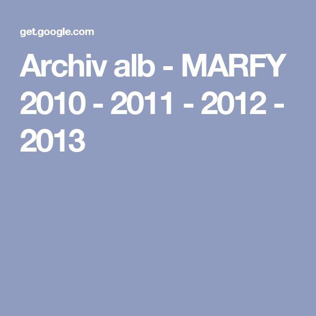 Archiv alb - MARFY 2010 - 2011 - 2012 - 2013