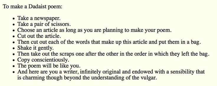 "Tristan Tzara, ""How to Make a Dadaist Poem"" from Dada Manifesto on Feeble & Bitter Love, 1920 (via definingpoetry)"