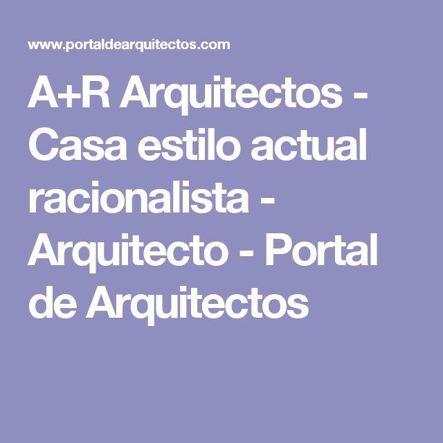 A+R Arquitectos - Casa estilo actual racionalista - Arquitecto - Portal de Arquitectos