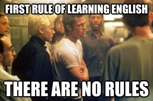 Funny Old English Meme : My friends conclusion about learning english as a nd