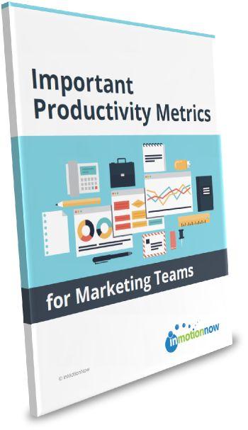 inMotionNow: Important Productivity Metrics for Marketing Teams