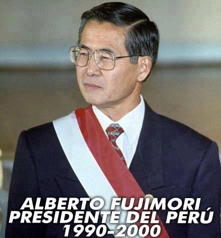 Alberto Fujimori Fujimori Presidente del Peru 1990-2000  La piedra angular que de la revolucion Politica y Economica que cambio el rumbo del Perú