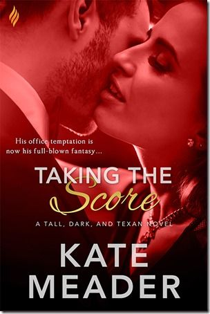 On My Radar: Taking the Score (Tall, Dark, and Texan #2) by Kate Meader