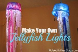 Make Your Own Jellyfish Lights - Kids Activities Blog