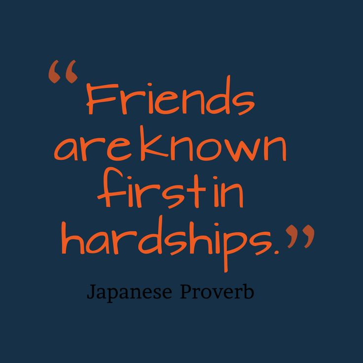 Friends are known first in hardships – Quote
