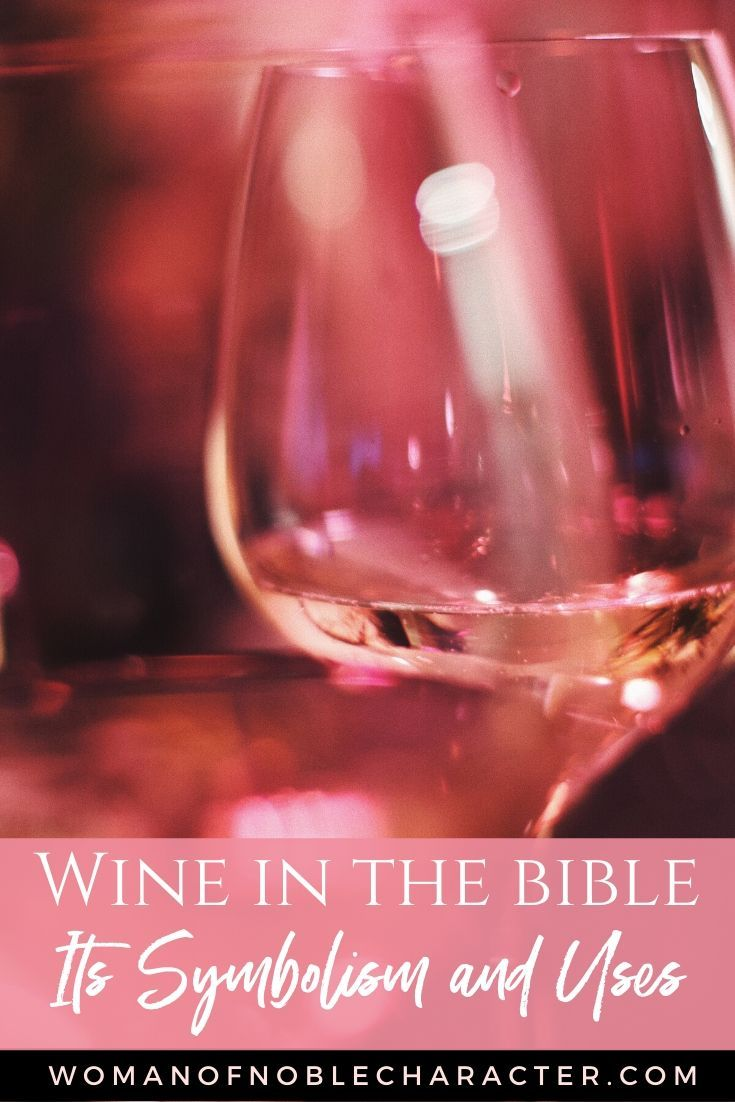 Wine In The Bible Symbolism And Uses In Scripture In 2020 Wine In The Bible Wine Read Bible