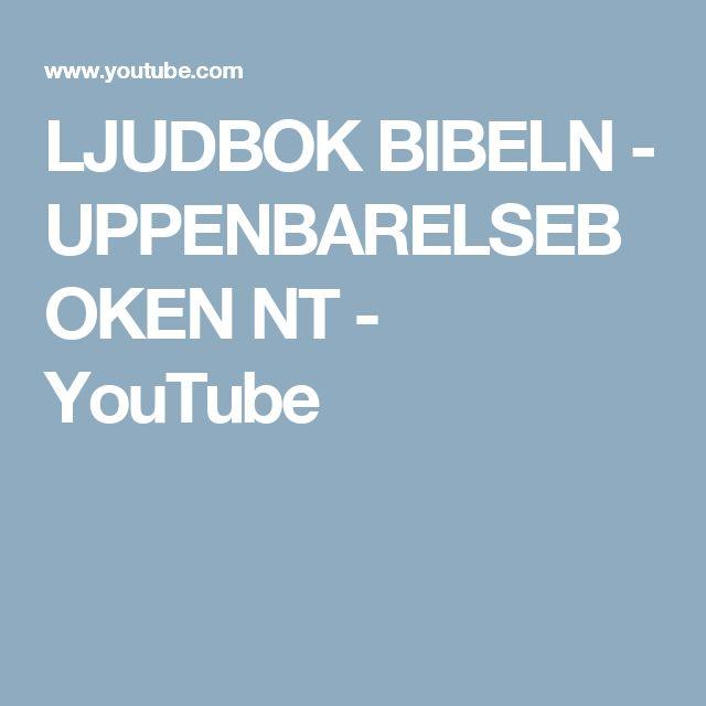 LJUDBOK BIBELN - UPPENBARELSEBOKEN NT - YouTube