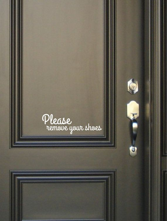Please remove your shoes Sign Vinyl Decal Sticker--plus the color of this door is amazing!
