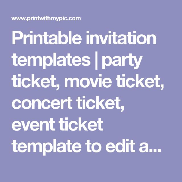 Printable invitation templates   party ticket, movie ticket, concert ticket, event ticket template to edit and print
