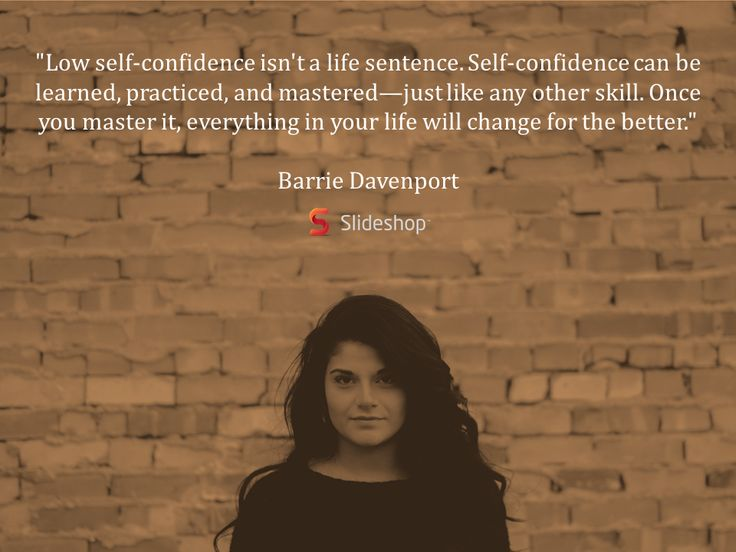 """""""Low self-confidence isn't a life sentence. Self-confidence can be learned, practiced, and mastered--just like any other skill. Once you master it, everything in your life will change for the better."""" #self-confidence"""