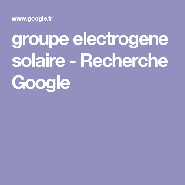 groupe electrogene solaire - Recherche Google