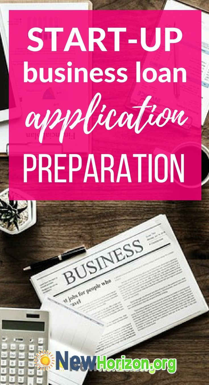 Preparations For A Start Up Business Loan Application Loan Application Business Loans Start Up Business